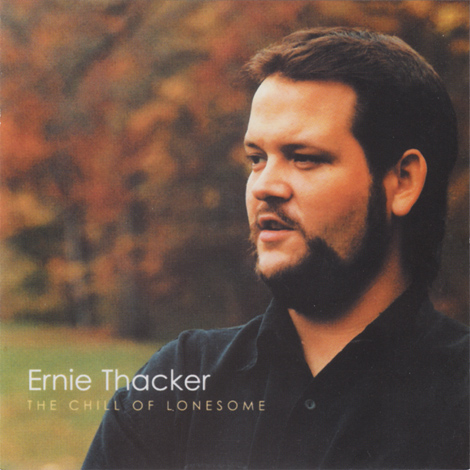 Ernie Thacker - The Chill Of Lonesome